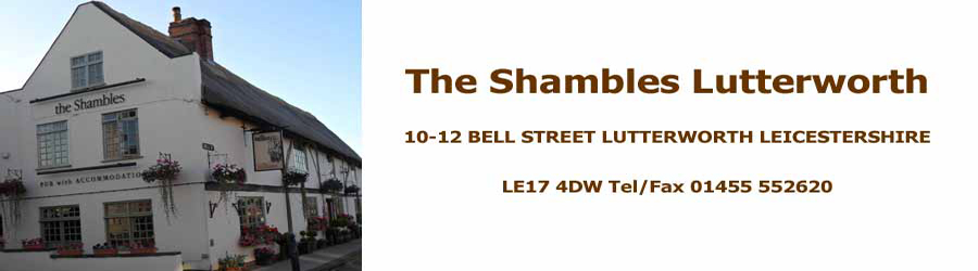 The Shambles Inn Lutterworth Leicestershire. Pub Restaurant Accommodation